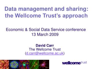 Data management and sharing: the Wellcome Trust's approach