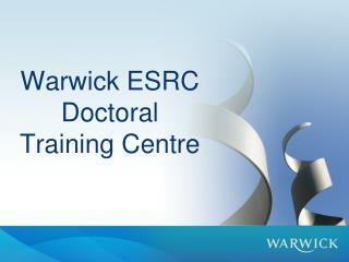 Warwick ESRC Doctoral Training Centre