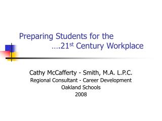 Preparing Students for the  		….21 st  Century Workplace