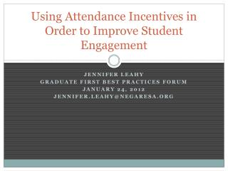 Using Attendance Incentives in Order to Improve Student Engagement