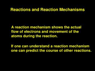 Reactions and Reaction Mechanisms
