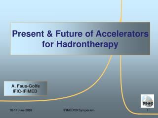 Present  &  Future  of  Accelerators for Hadrontherapy