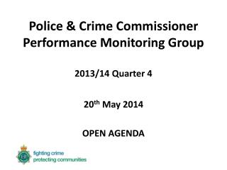 Police & Crime Commissioner Performance Monitoring Group