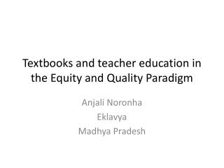 Textbooks and teacher education in the Equity and Quality Paradigm