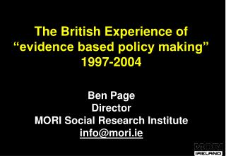 "The British Experience of  ""evidence based policy making""  1997-2004"