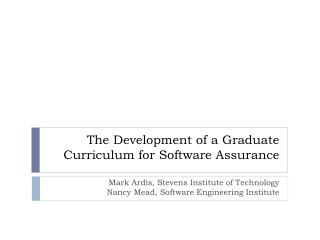 The Development of a Graduate Curriculum for Software Assurance