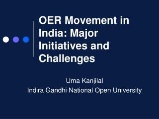 OER Movement in India: Major Initiatives and Challenges