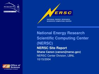 National Energy Research  Scientific Computing Center  (NERSC) NERSC Site Report