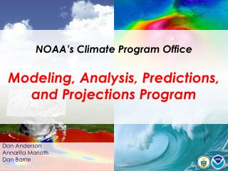NOAA ' s Climate Program Office Modeling, Analysis, Predictions, and Projections Program