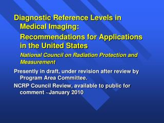 Diagnostic Reference Levels in Medical Imaging: