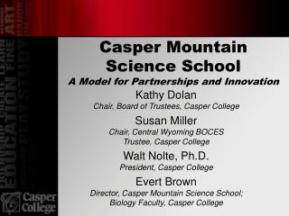 Casper Mountain Science School A Model for Partnerships and Innovation