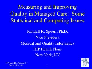 Measuring and Improving Quality in Managed Care:  Some Statistical and Computing Issues