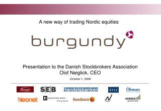 Presentation to the Danish Stockbrokers Association Olof Neiglick, CEO October 1, 2008