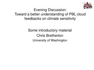 Evening Discussion: Toward a better understanding of PBL cloud feedbacks on climate sensitivity