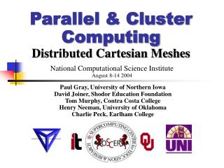 Parallel & Cluster Computing Distributed Cartesian Meshes