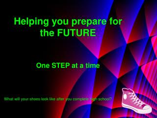 Helping you prepare for the FUTURE