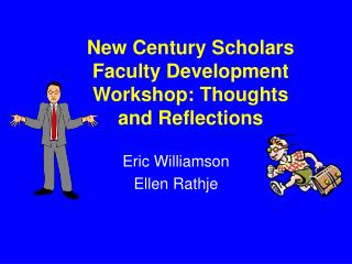 New Century Scholars Faculty Development Workshop: Thoughts and Reflections