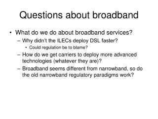 Questions about broadband