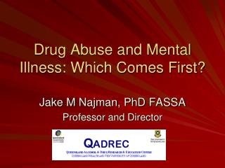 Drug Abuse and Mental Illness: Which Comes First?
