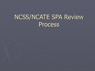 NCSS/NCATE SPA Review Process