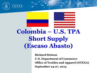 Colombia – U.S. TPA Short Supply  (Escaso Abasto)