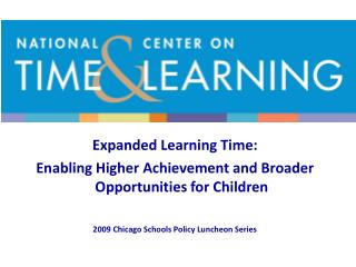 Expanded Learning Time: Enabling Higher Achievement and Broader Opportunities for Children