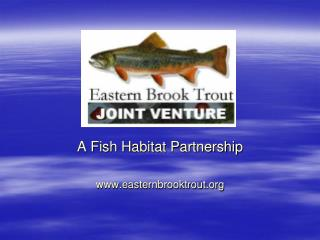 A Fish Habitat Partnership easternbrooktrout