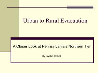 Urban to Rural Evacuation
