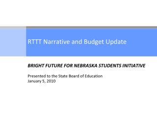 RTTT Narrative and Budget Update