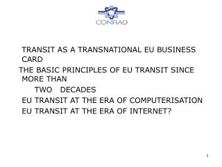 TRANSIT AS A TRANSNATIONAL EU BUSINESS CARD   THE BASIC PRINCIPLES OF EU TRANSIT SINCE MORE THAN