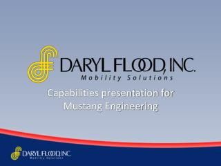 Capabilities presentation for Mustang Engineering