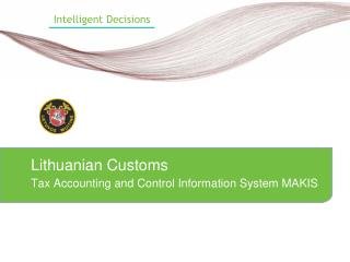 Lithuanian Customs Tax Accounting and Control Information System MAKIS