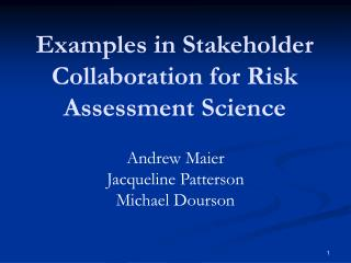 Examples in Stakeholder Collaboration for Risk Assessment Science