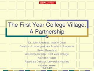 The First Year College Village:  A Partnership
