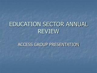 EDUCATION SECTOR ANNUAL REVIEW