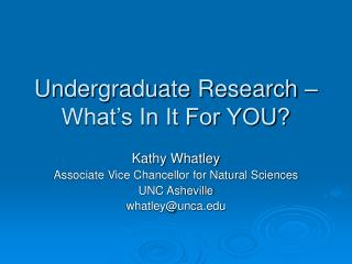 Undergraduate Research – What's In It For YOU?