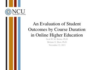 An Evaluation of Student Outcomes by Course Duration in Online Higher Education