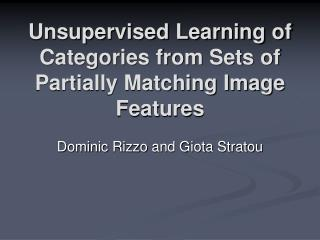 Unsupervised Learning of Categories from Sets of Partially Matching Image Features
