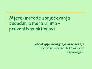Mjere/metode sprječavanja zagađenja mora uljima – preventivna aktivnost
