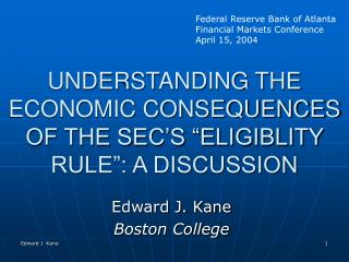 "UNDERSTANDING THE ECONOMIC CONSEQUENCES OF THE SEC'S ""ELIGIBLITY RULE"": A DISCUSSION"