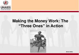 "Making the Money Work: The  ""Three Ones"" in Action Michel Sidibe"
