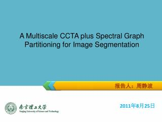 A Multiscale CCTA plus Spectral Graph Partitioning for Image Segmentation