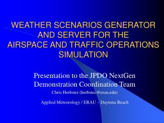 WEATHER SCENARIOS GENERATOR AND SERVER FOR THE AIRSPACE AND TRAFFIC OPERATIONS SIMULATION