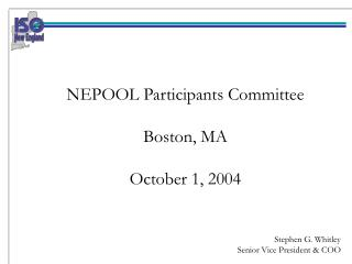 NEPOOL Participants Committee Boston, MA October 1, 2004