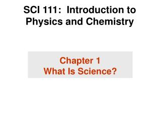 SCI 111: Introduction to Physics and Chemistry