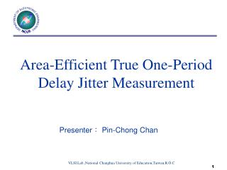 Area-Efficient True One-Period Delay Jitter Measurement