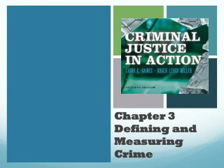 Chapter 3 Defining and Measuring Crime