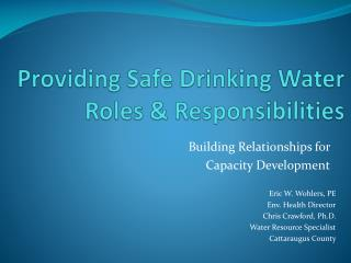 Providing Safe Drinking Water Roles & Responsibilities