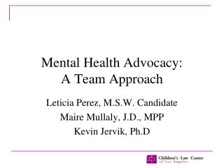 Mental Health Advocacy: A Team Approach