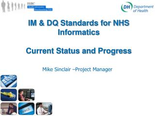 IM & DQ Standards for NHS Informatics Current Status and Progress